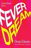 Fever Dream The Daniel Rinaldi Series, Book 2, Dennis Palumbo