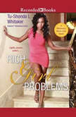 Rich Girl Problems, Tu-Shonda L. Whitaker