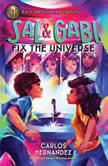 Sal and Gabi Fix the Universe, Carlos Hernandez