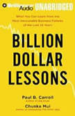 Billion Dollar Lessons What You Can Learn from the Most Inexcusable Business Failures of the Last Twenty-five Years, Paul B. Carroll