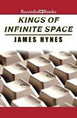 Kings of Infinite Space, James Hynes