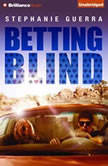 Betting Blind, Stephanie Guerra