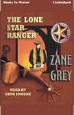 The Lone Star Ranger, Zane Gray
