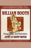 William Booth Soup, Soap, and Salvation, Janet Benge