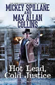 Hot Lead, Cold Justice, Mickey Spillane