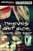 Thieves Get Rich, Saints Get Shot, Jodi Compton