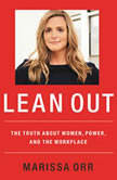 Lean Out The Truth About Women, Power, and the Workplace, Marissa Orr