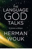 The Language God Talks On Science and Religion, Herman Wouk