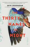 The Thirty Names of Night A Novel, Zeyn Joukhadar