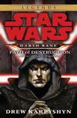 Path of Destruction: Star Wars (Darth Bane) A Novel of the Old Republic, Drew Karpyshyn