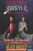 Star Trek: Spock Vs Q: The Sequel The Sequel, Alien Voices