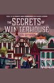 The Secrets of Winterhouse, Chloe Bristol