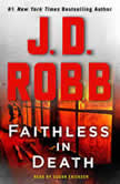 Faithless in Death An Eve Dallas Novel, J. D. Robb