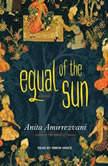 Equal of the Sun, Anita Amirrezvani