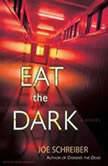 Eat the Dark, Joe Schreiber