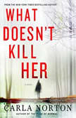 What Doesn't Kill Her, Carla Norton