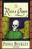 To Ruin A Queen, Fiona Buckley