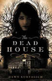 The Dead House, Dawn Kurtagich