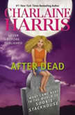 After Dead What Came Next in the World of Sookie Stackhouse, Charlaine Harris