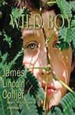 Wild Boy, James Lincoln Collier