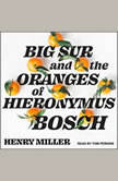 Big Sur and the Oranges of Hieronymus Bosch, Henry Miller