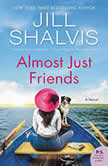 Almost Just Friends A Novel, Jill Shalvis
