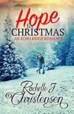 Hope for Christmas, Rachelle J. Christensen