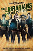 The Librarians and the Pot of Gold, Greg Cox