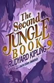 The Second Jungle Book The Jungle Books, Book 2, Rudyard Kipling