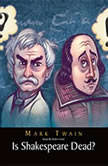 Is Shakespeare Dead? From my Autobiography, Mark Twain