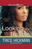 Looking for Trouble, Trice Hickman