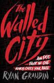 The Walled City, Ryan Graudin