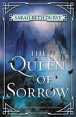 The Queen of Sorrow Book Three of The Queens of Renthia, Sarah Beth Durst
