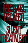 Silent Treatment, Michael Palmer