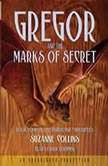 The Underland Chronicles Book Four: Gregor and the Marks of Secret, Suzanne Collins