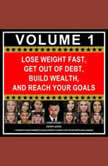 Lose Weight Fast, Get Out of Debt, Build Wealth, and Reach Your Goals Volume 1 Expert Advice to Reach Your Hardest Goals Despite a Busy Life Filled with Challenges, Zane Rozzi