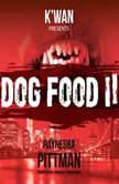 Dog Food 2, Raynesha Pittman