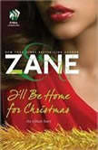 Zane's I'll Be Home for Christmas An eShort Story, Zane