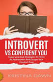 Introvert Vs Confident You Superpractical Self Confidence Book Introvert Power And Personality escape shyness social anxiety gain selfconfidence  better communication skills