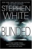 Blinded, Stephen White