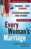 Every Woman's Marriage Iginiting the Joy and Passion You Both Desire, Shannon Ethridge