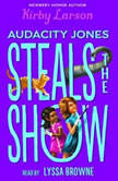 Audacity Jones Steals the Show, Kirby Larson