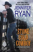 Stone Cold Cowboy A Montana Men Novel, Jennifer Ryan