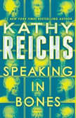 Speaking in Bones, Kathy Reichs
