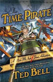 The Time Pirate, Ted Bell