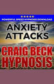 Anxiety Attacks: Hypnosis Downloads, Craig Beck