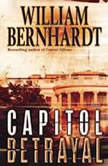 Capitol Betrayal, William Bernhardt