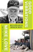 Good Vibrations My Life as a Beach Boy, Mike Love