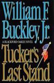 Tucker's Last Stand, William F. Buckley, Jr.