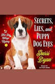 Secrets, Lies, and Puppy Dog Eyes A Bliss Bay Cozy Mystery, Sherri Bryan